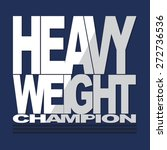 boxing heavy weight typography  ... | Shutterstock .eps vector #272736536