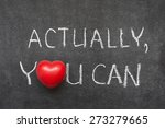 Small photo of actually, you can phrase handwritten on blackboard with heart symbol instead of O