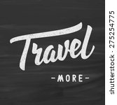 """travel more"" hand lettering on ... 
