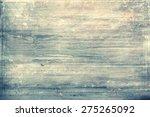 grunge background or texture | Shutterstock . vector #275265092
