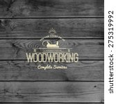 woodworking badges logos and... | Shutterstock .eps vector #275319992