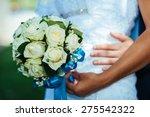 hands of the bride and groom...   Shutterstock . vector #275542322