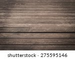 old plank wooden wall background | Shutterstock . vector #275595146
