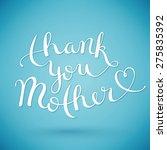 thank you mother  handmade...   Shutterstock . vector #275835392