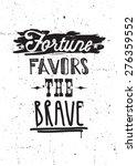 fortune favors the brave....   Shutterstock .eps vector #276359552
