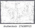 grunge texture.distress texture.... | Shutterstock .eps vector #276389915