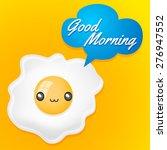 good morning   cute fried egg... | Shutterstock .eps vector #276947552