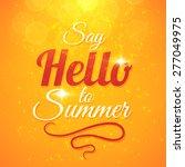 say hello to summer vector... | Shutterstock .eps vector #277049975