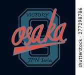 osaka typographic for t shirt... | Shutterstock .eps vector #277298786