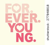 Forever Young Typography  T...