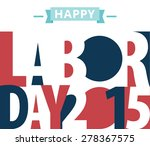 happy labor day american. text... | Shutterstock .eps vector #278367575