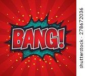 comic speech bubble  bang ... | Shutterstock .eps vector #278672036