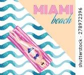 miami beach slogan. holiday... | Shutterstock .eps vector #278972396
