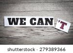 """word """"we can't"""" transformed... 