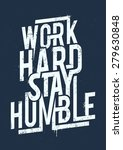 work hard stay humble... | Shutterstock .eps vector #279630848