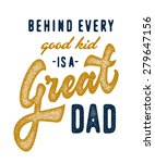 behind every good kid is a... | Shutterstock .eps vector #279647156