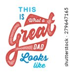 this is what a great dad looks... | Shutterstock .eps vector #279647165