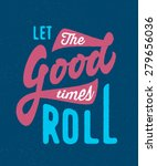 let the good times roll.... | Shutterstock .eps vector #279656036