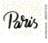 paris. the hand drawn letters.... | Shutterstock .eps vector #280457132