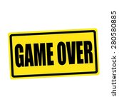 Game Over Black Stamp Text On...