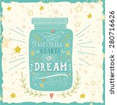 everything starts with a dream. ... | Shutterstock .eps vector #280716626