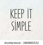 Stock photo keep it simple phrase on mulberry paper texture background 280880522