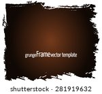 grunge frame   abstract texture.... | Shutterstock .eps vector #281919632