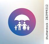 complete family insurance sign... | Shutterstock .eps vector #282999212