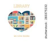 I Love Books. Shelves Of Books...