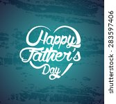 happy fathers day card vintage... | Shutterstock .eps vector #283597406