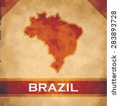 the map of brazil on parchment... | Shutterstock .eps vector #283893728