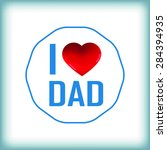 happy father's day card and... | Shutterstock .eps vector #284394935