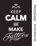 keep calm and make tattoos... | Shutterstock .eps vector #284402066