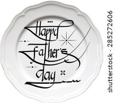 calligraphic happy fathers day | Shutterstock .eps vector #285272606