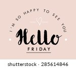 slogan print ''hello friday''... | Shutterstock .eps vector #285614846