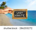 last minute handwritten on a... | Shutterstock . vector #286203272