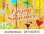 enjoy the summer | Shutterstock . vector #287142872