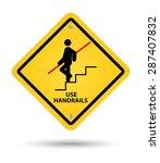 yellow handrail sign  caution | Shutterstock .eps vector #287407832