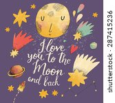 i love you to the moon and back.... | Shutterstock .eps vector #287415236