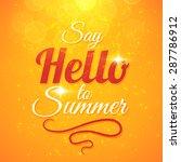 say hello to summer sunshine... | Shutterstock . vector #287786912
