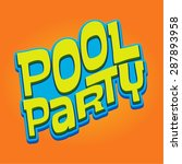 pool party heading   title  | Shutterstock .eps vector #287893958