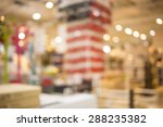 blurred image of shopping mall... | Shutterstock . vector #288235382