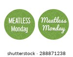 two meatless monday text... | Shutterstock .eps vector #288871238