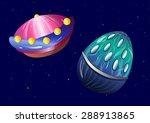 flying objects. aliens in space.... | Shutterstock .eps vector #288913865