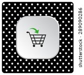 put in shopping cart. icon.... | Shutterstock .eps vector #289090286