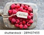 eat more real food  raspberries ... | Shutterstock . vector #289437455