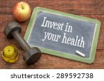 invest in your health    slate... | Shutterstock . vector #289592738