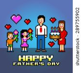 happy fathers day pixel art... | Shutterstock .eps vector #289755902