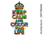 keep calm and color your life | Shutterstock . vector #289788686