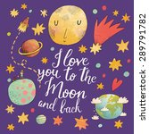 i love you to the moon and back.... | Shutterstock .eps vector #289791782